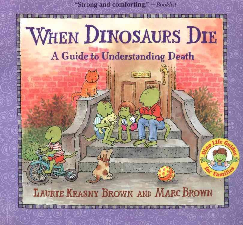 When Dinosaurs Die By Brown, Laurene Krasny/ Brown, Marc Tolon (ILT)/ Brown, Marc Tolon