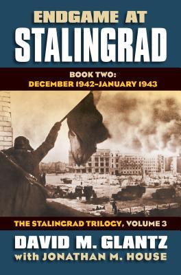 Endgame at Stalingrad By Glantz, David/ House, Jonathan M.